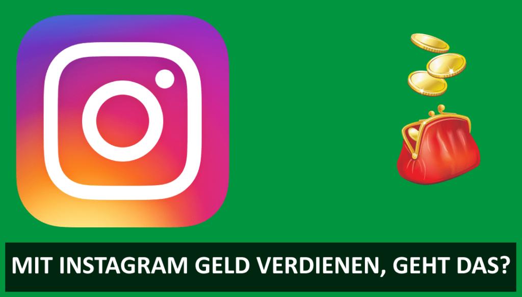 Mit Instagram Geld verdienen, geht das?