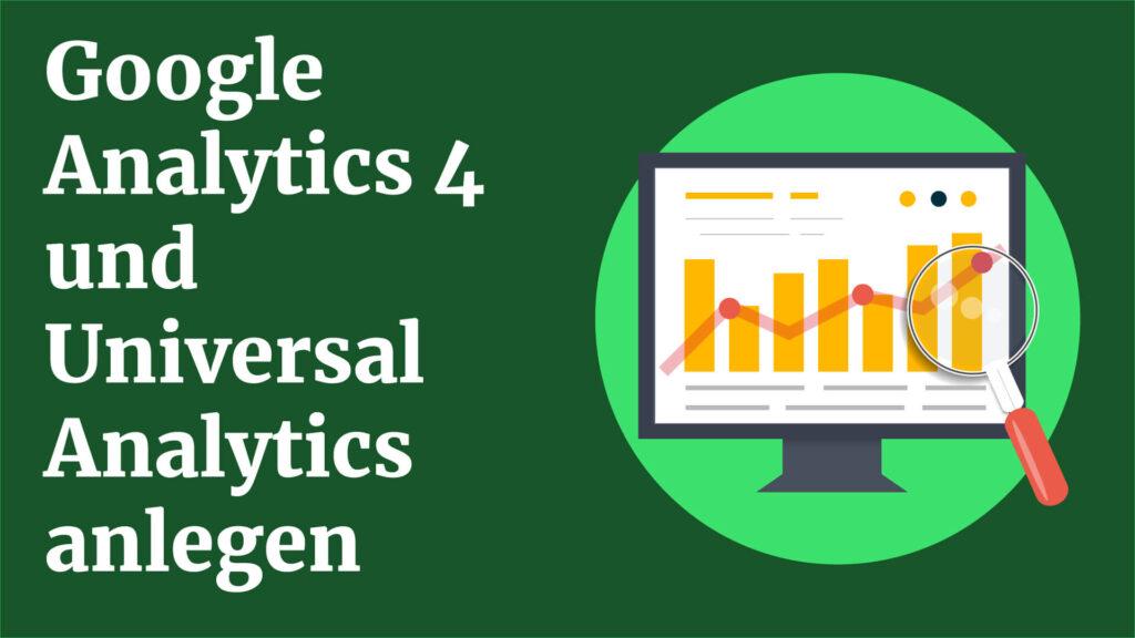 Google Analytics 4 und Universal analytics parallel betreiben